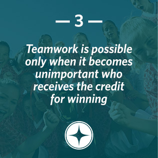 Teamwork is possible only when it becomes unimportant who receives the credit for winning