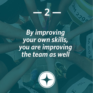 By improving your own skills, you are improving the team as well.